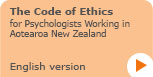 The Code of Ethics for Psychologists Working in Aotearoa New Zealand - English