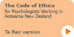 The Code of Ethics for Psychologists Working in Aotearoa New Zealand - Te Reo
